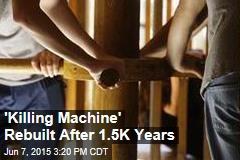 Roman 'Killing Machine' Rebuilt After 1.5K Years