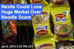 Nestle Could Lose Huge Market Over Noodle Scare