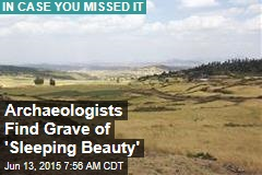 Archaeologists Find Grave of 'Sleeping Beauty'