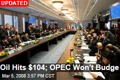 Oil Hits $104; OPEC Won't Budge
