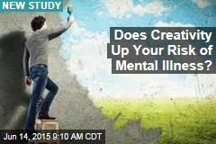 Does Creativity Up Your Risk of Mental Illness?