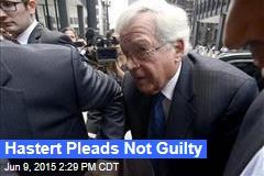 Hastert Pleads Not Guilty