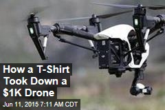 How a T-Shirt Took Down a $1K Drone
