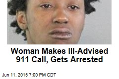 Woman Makes Ill-Advised 911 Call, Gets Arrested