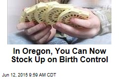 In Oregon, You Can Now Stock Up on Birth Control