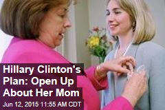 Hillary Clinton's Plan: Open Up About Her Mom