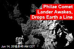 Philae Comet Lander Awakes, Drops Earth a Line