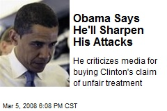 Obama Says He'll Sharpen His Attacks