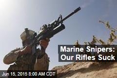 Marine Snipers: Our Rifles Suck