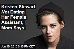 Kristen Stewart Not Dating Her Female Assistant, Mom Says