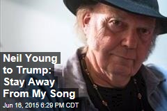 Neil Young to Trump: Stay Away From My Song