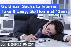 Take It Easy—Go Home at Midnight, Bank Tells Interns