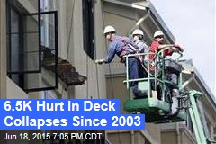 6.5K Hurt in Deck Collapses Since 2003