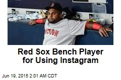 Red Sox Bench Player for Using Instagram