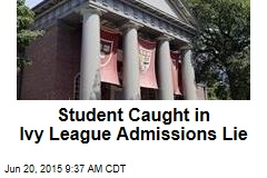 Student Caught in Ivy League Admissions Lie