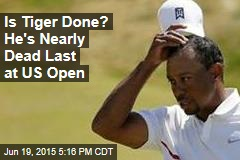 Is Tiger Done? He's Nearly Dead Last at US Open