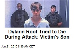 Dylann Roof Tried to Die During Attack: Victim's Son