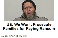 US: We Won't Prosecute Families for Paying Ransom