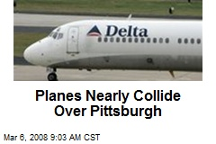 Planes Nearly Collide Over Pittsburgh