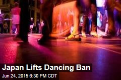 Japan Lifts Dancing Ban