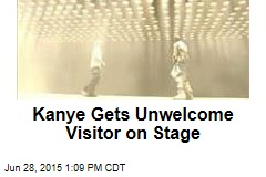 Kanye Gets Unwelcome Visitor on Stage