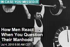 How Men React When You Question Their Manhood