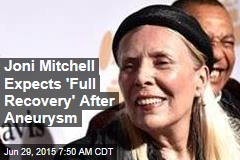 Joni Mitchell Expects 'Full Recovery' After Aneurysm
