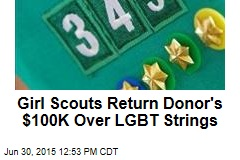 Girl Scouts Return Donor's $100K Over LGBT Strings