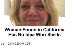 Woman Found in California Has No Idea Who She Is