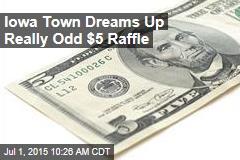 Iowa Town Dreams Up Really Odd $5 Raffle