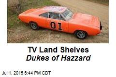TV Land Shelves Dukes of Hazzard