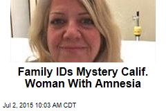 Family IDs Mystery Calif. Woman With Amnesia