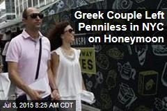 Greek Couple Left Penniless in NYC on Honeymoon