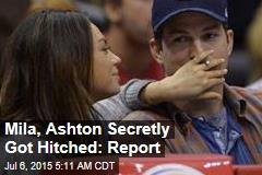 Mila, Ashton Secretly Got Hitched: Report