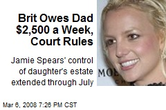 Brit Owes Dad $2,500 a Week, Court Rules