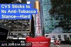 CVS Sticks to Its Tobacco Stance—Hard