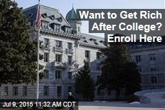 Want to Get Rich After College? Enroll Here