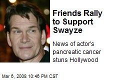 Friends Rally to Support Swayze