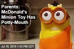 Parents: McDonald's Minion Toy Has Potty-Mouth