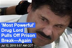 'World's Most Powerful' Drug Lord Pulls Off 2nd Prison Break