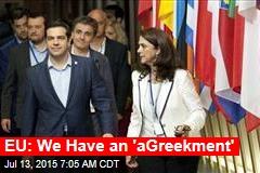 EU: We Have an 'aGreekment'