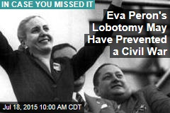 Eva Peron's Lobotomy May Have Prevented a Civil War