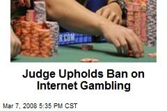 Judge Upholds Ban on Internet Gambling