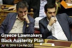 Greece Lawmakers Back Austerity Plan