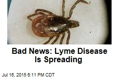Bad News: Lyme Disease Is Spreading