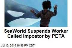 SeaWorld Suspends Worker Called Impostor by PETA
