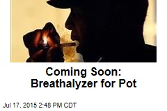 Coming Soon: Breathalyzer for Pot