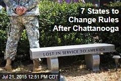 7 States to Change Rules After Chattanooga