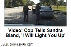 Video: Cop Tells Sandra Bland, 'I Will Light You Up'