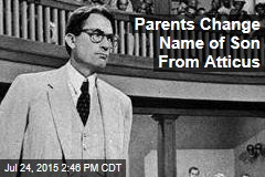 Parents Change Name of Son From Atticus